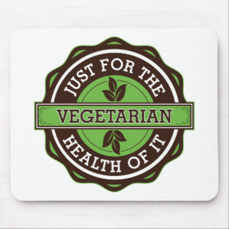 Vegetarian Just For the Health of It Mouse Pad