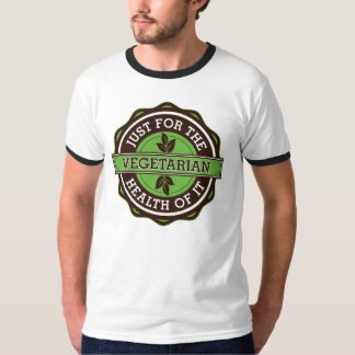 Vegetarian Just For the Health of It Tee Shirt