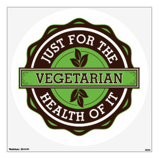 Vegetarian Just For the Health of It Wall Decal