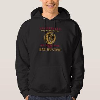Vegetarian Old Indian Word for Bad Hunter Hooded Sweatshirt