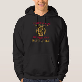 Vegetarian Old Indian Word for Bad Hunter Hoodie