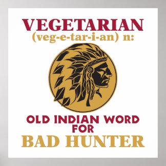 Vegetarian Old Indian Word for Bad Hunter Poster