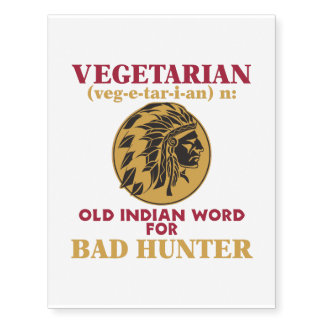 Vegetarian Old Indian Word for Bad Hunter Temporary Tattoos
