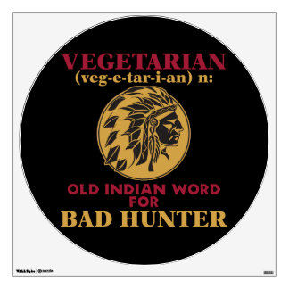 Vegetarian Old Indian Word for Bad Hunter Wall Decal