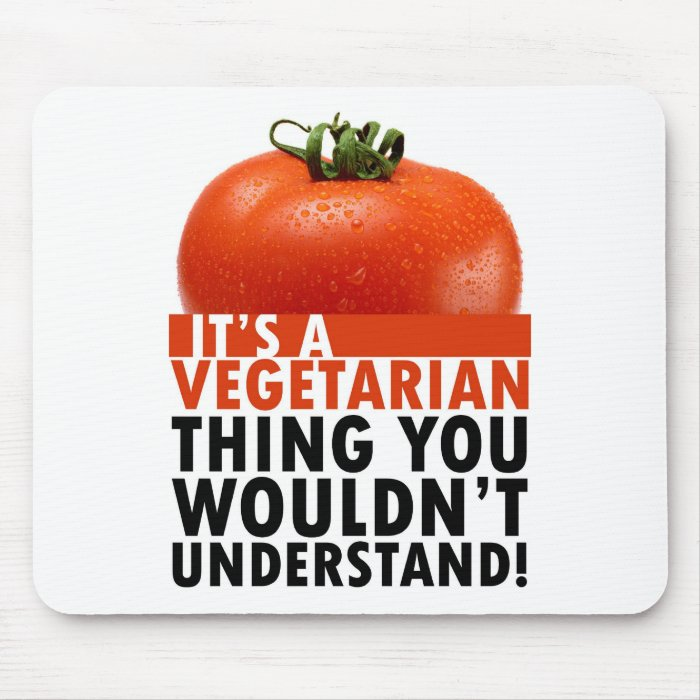 Vegetarian Thing Mouse Pad