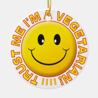 Vegetarian Trust Me Smile Ceramic Ornament