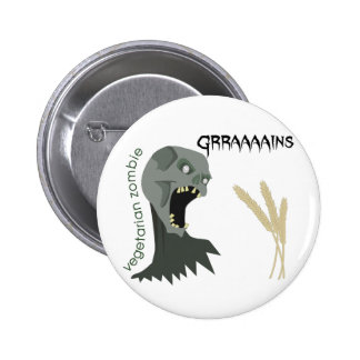 Vegetarian Zombie wants Graaaains! 2 Inch Round Button