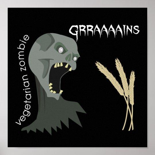 Vegetarian Zombie wants Graaaains! Poster
