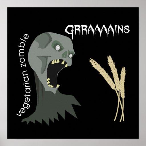 Vegetarian Zombie wants Graaaains! Posters