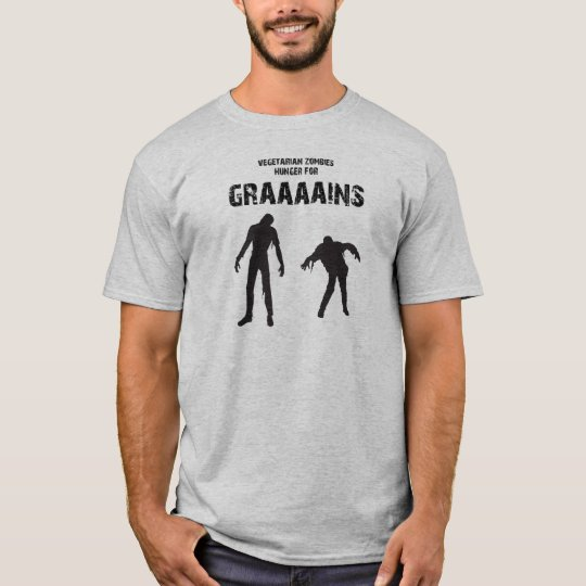 vegetarian zombies hunger for graaaains T-Shirt
