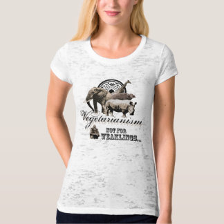Vegetarianism -Not for weaklings. T-Shirt