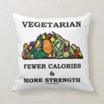 Vegetariano menos calorías y más fuerza cojines