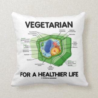 Vegetariano por una vida más sana (célula de la cojín