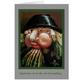 Vegetarians are at the root of everything. card