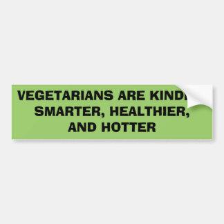 VEGETARIANS ARE KINDER,SMARTER, HEALTHIER,AND H... CAR BUMPER STICKER