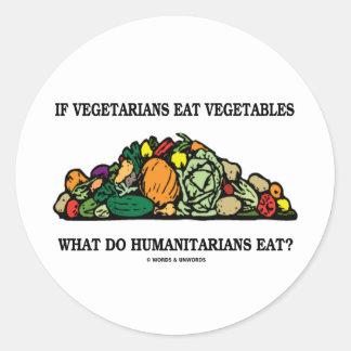 Vegetarians Eat Vegetables What Do Humanitarians Classic Round Sticker