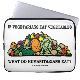 Vegetarians Eat Vegetables What Do Humanitarians Computer Sleeve