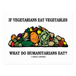 Vegetarians Eat Vegetables What Do Humanitarians Postcard