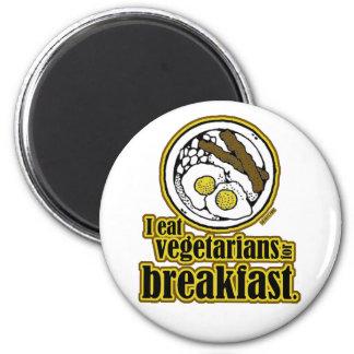 Vegetarians for Breakfast 2 Inch Round Magnet