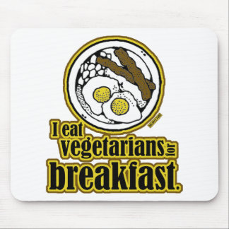 Vegetarians for Breakfast Mouse Pad