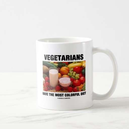 Vegetarians Have The Most Colorful Diet Classic White Coffee Mug