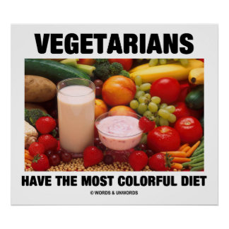 Vegetarians Have The Most Colorful Diet Poster