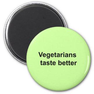 Vegetarians taste better 2 inch round magnet