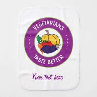 Vegetarians taste better baby burp cloth
