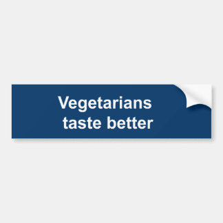 Vegetarians taste better bumper sticker