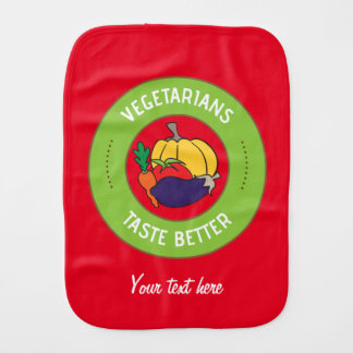 Vegetarians taste better burp cloth