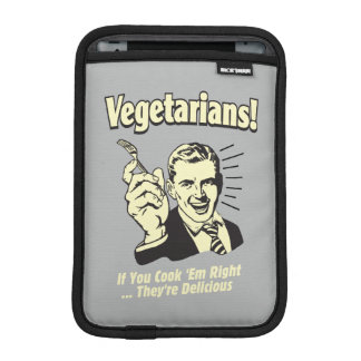 Vegetarians: They're Delicious iPad Mini Sleeves
