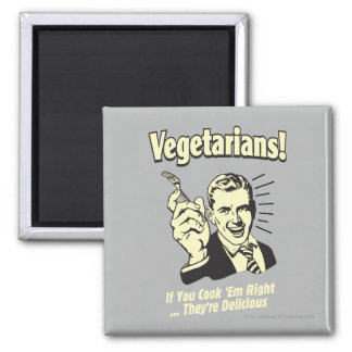 Vegetarians: They're Delicious Magnet