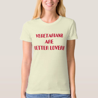 VEGETARIANSAREBETTER LOVERS T-Shirt