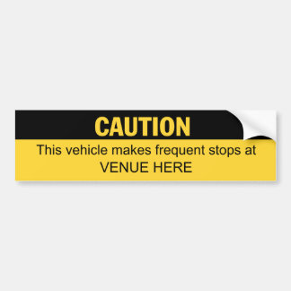 Vehicle Makes Frequent Stops (customizable) Car Bumper Sticker