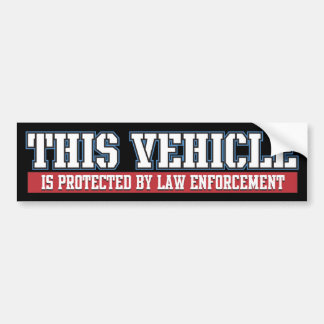 Vehicle Protected by Law Enforcement Bumper Sticker