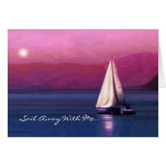 Vela lejos conmigo… tarjeta de felicitación