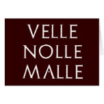 velle nolle malle Latein latin Greeting Card