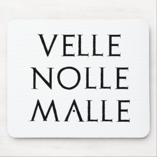 velle nolle malle Latein latin Mouse Pad
