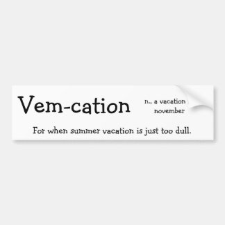 Vem-cation Bumper Sticker