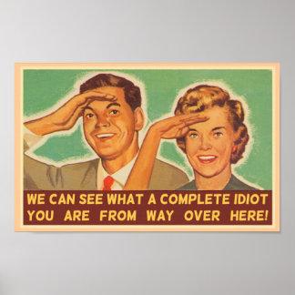 Vemos que usted es un idiota posters