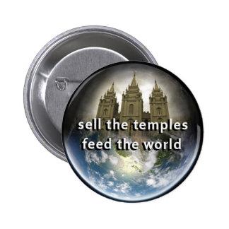 Venda los templos, alimente el mundo - botón pin redondo de 2 pulgadas