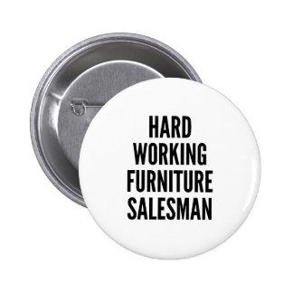 Vendedor de trabajo duro de los muebles pins