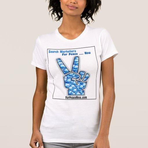 Vendedores de la búsqueda para la paz… ahora camiseta