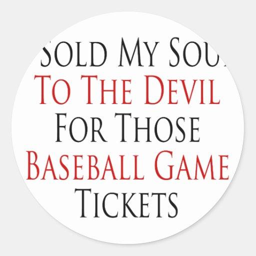 Vendí mi alma al diablo para esos béisbol Gam Etiquetas Redondas