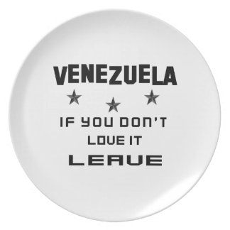 Venezuela If you don't love it, Leave Plate