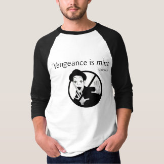 Vengeance is mime. T-Shirt