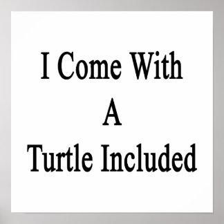 Vengo con una tortuga incluida posters