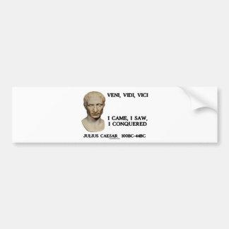 Veni, Vidi, Vici - I Came, I Saw, I Conquered Car Bumper Sticker