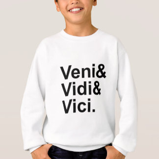 Veni Vidi Vici | I Came, I Saw, I Conquered Caesar Sweatshirt