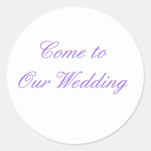 Venido a nuestra púrpura del boda los regalos de etiqueta redonda